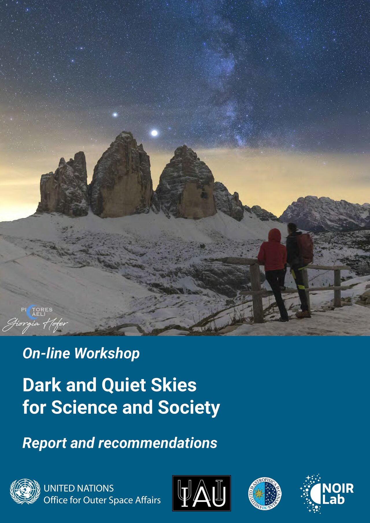 Dark and Quiet Skies for Science and Society. Report and recommendationss